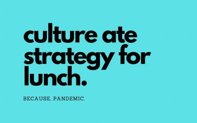 Culture Ate Your Lunch