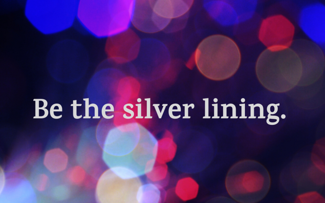 Be the Silver Lining